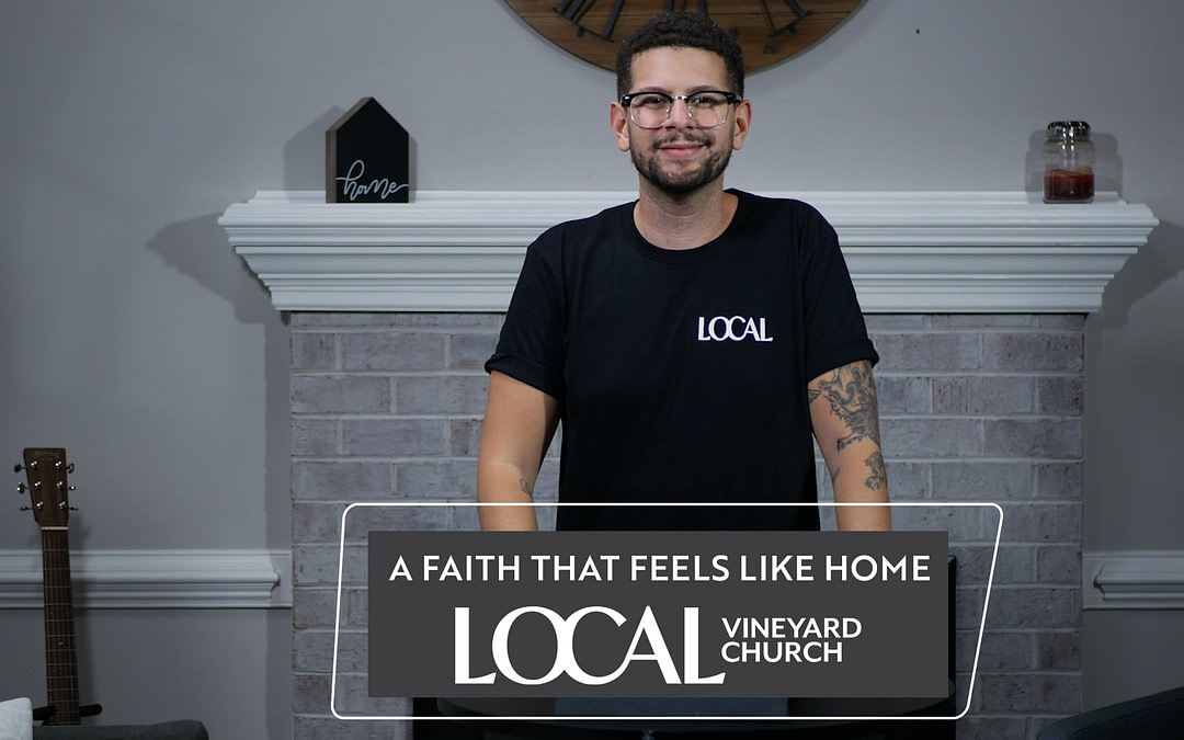 Cover image of the Local Vineyard Church message called A Faith That Feels Like Home.