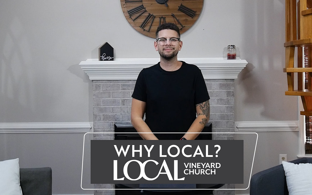 Cover image of the Local Vineyard Church message called Why Local.
