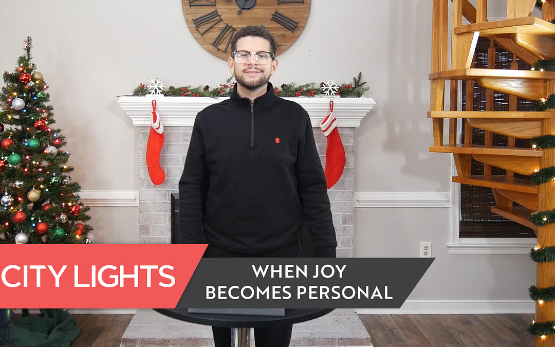 Cover image of the City Lights Church message called When Joy Becomes Personal.