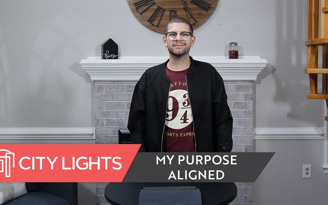 Cover image of the City Lights Church message called My Purpose Aligned.