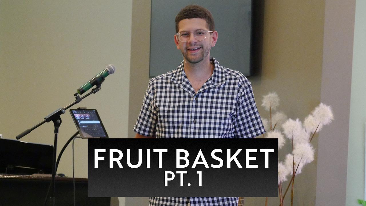 Fruit Basket, Part 1
