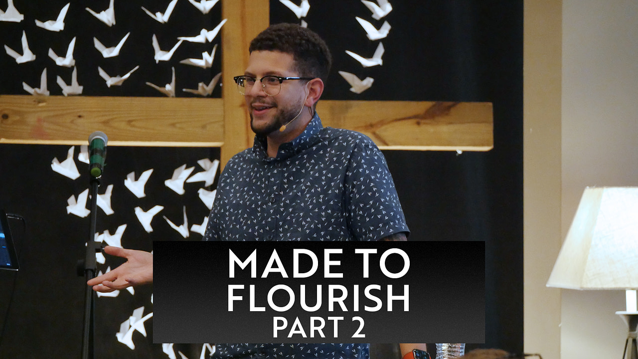 Made to Flourish, Part 2