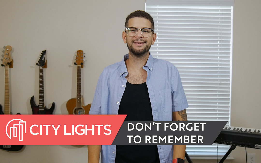 Cover image of the City Lights Church message called Don't Forget to Remember, Pt. 1