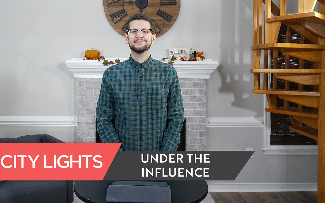 Cover image of the City Lights Church message called Under the Influence.