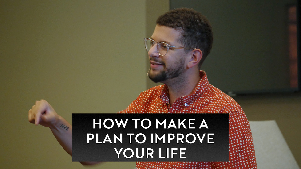 How to Make a Plan to Improve Your Life