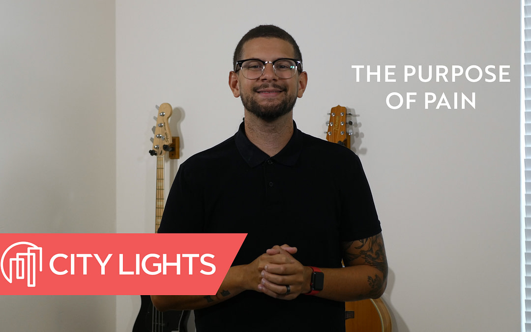 Cover image of the City Lights Church message called The Purpose of Pain