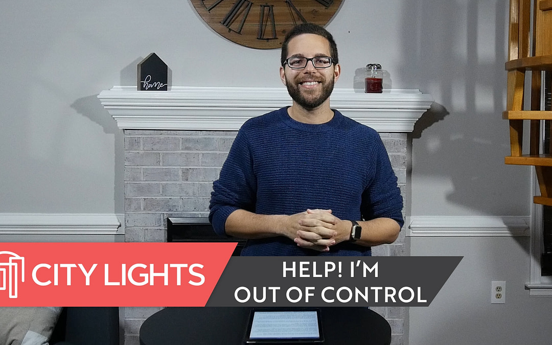 Cover image of the City Lights Church message called Help! I'm Out of Control.