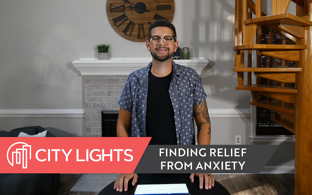 Cover image of the City Lights Church message called Finding Relief from Anxiety.