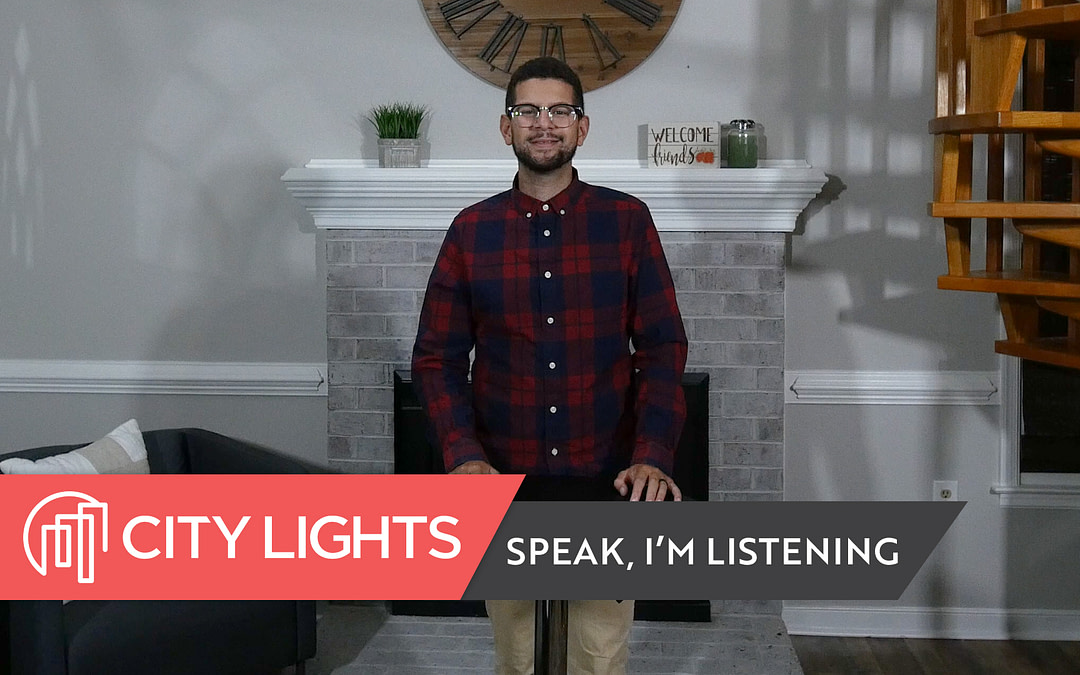 Cover image of the City Lights Church message called Speak, I'm Listening - a message about how to hear from God.