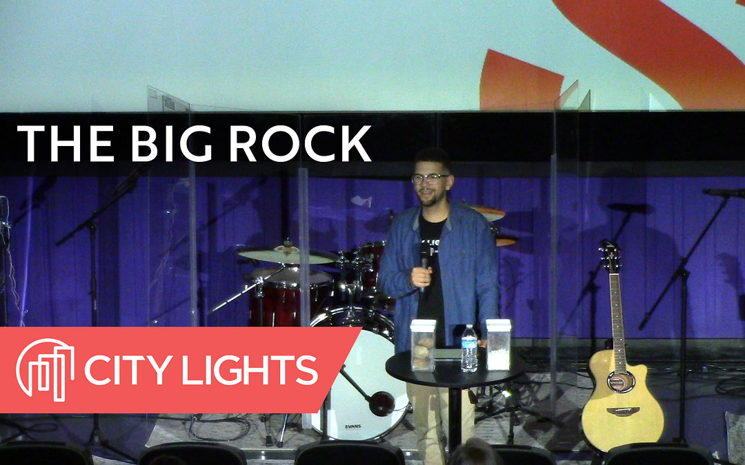 Cover image of The Big Rock message from City Lights Church