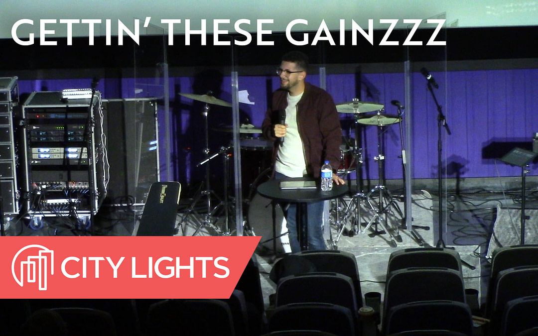 Cover image of the Gettin' These Gainzzz message from City Lights Church