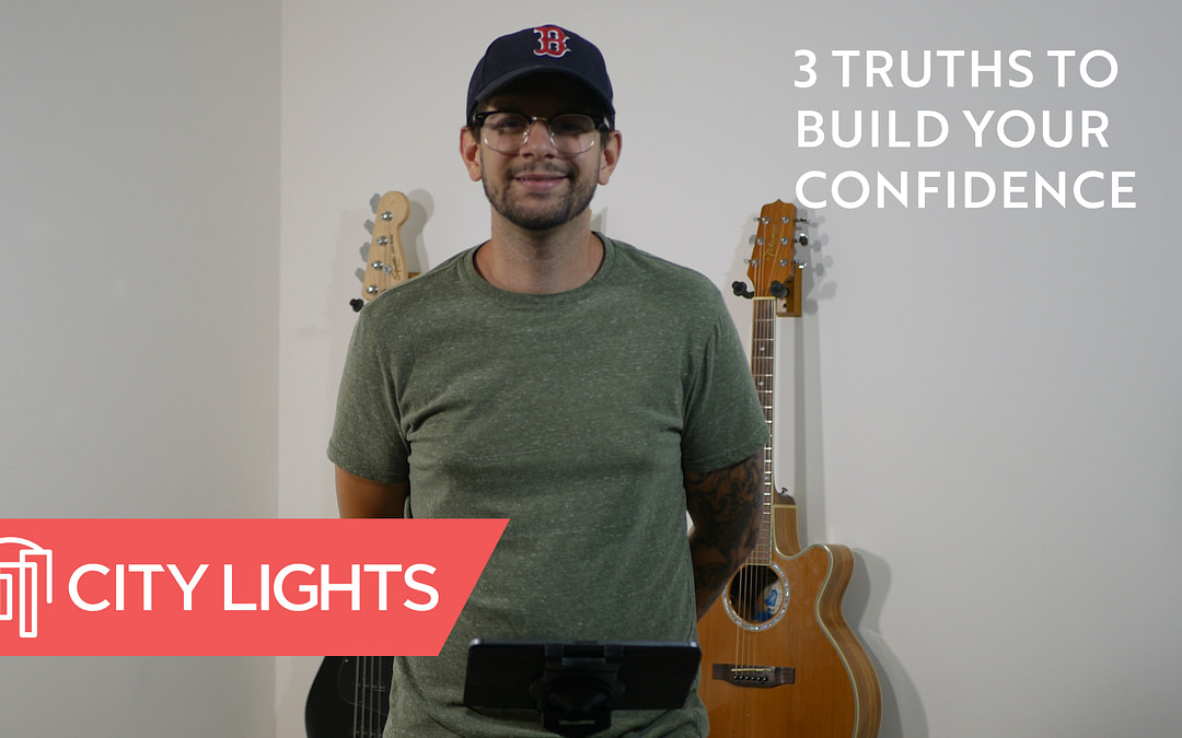 Cover image of the Three Truths to Build Your Confidence message from City Lights Church