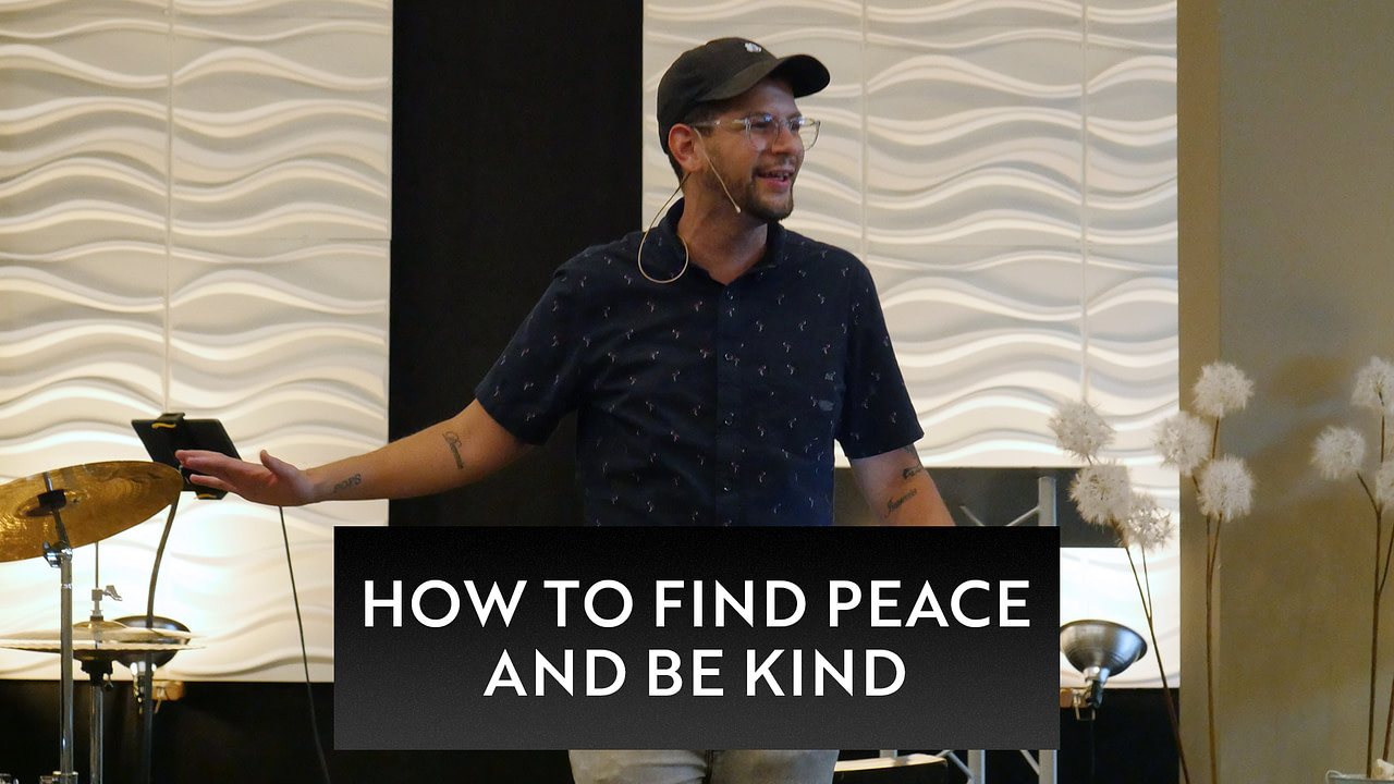 How to Find Peace and Be Kind