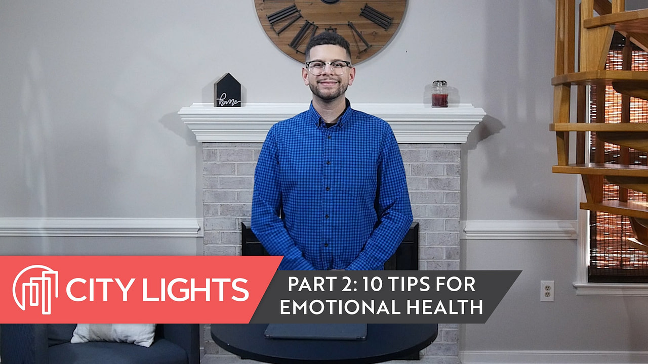 10 Tips for Emotional Health, Part 2