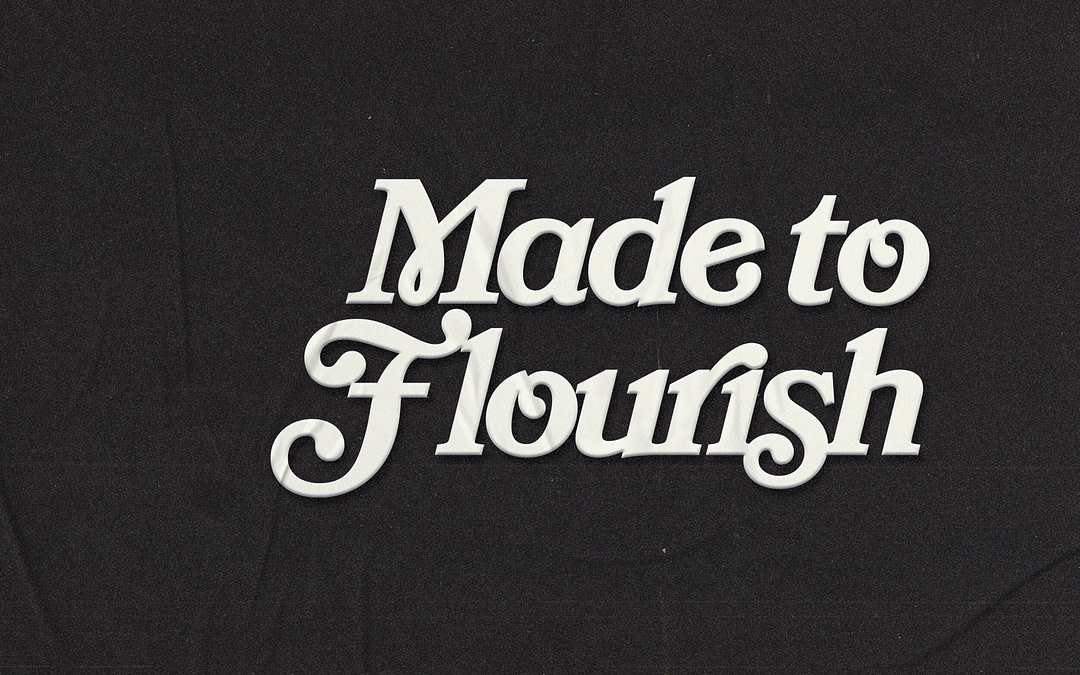 Cover image of the Local Vineyard Church message series called Made to Flourish.