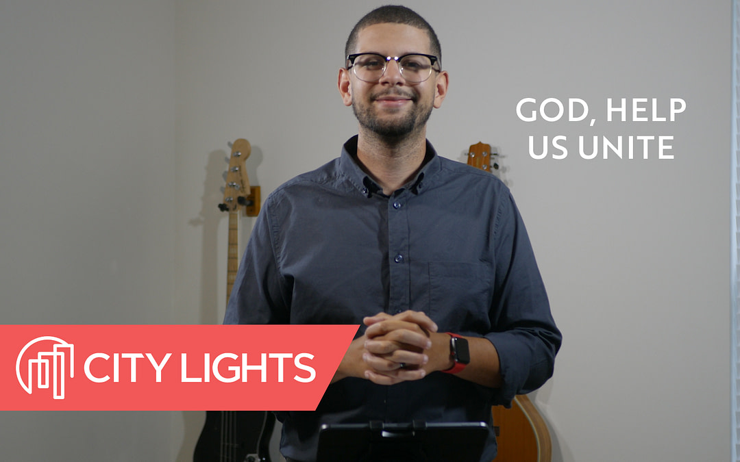 Cover image of the City Lights Church message called God, Help Us Unite