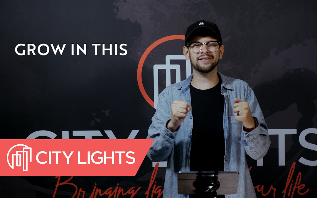 Cover image of the Grow in This message from City Lights Church