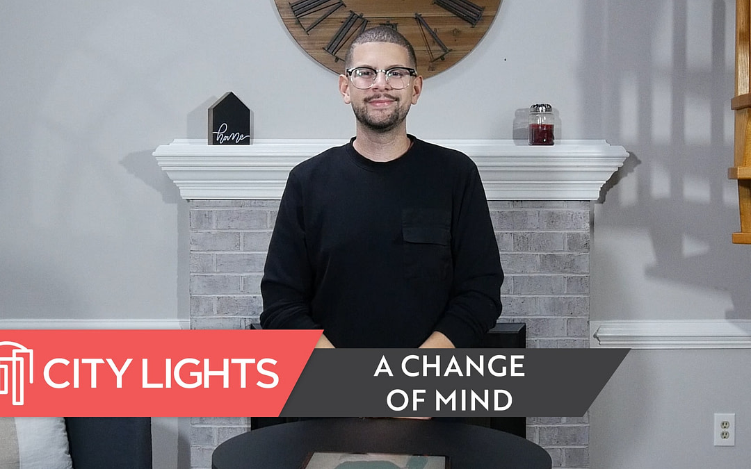 Cover image of the City Lights Church message called A Change of Mind.