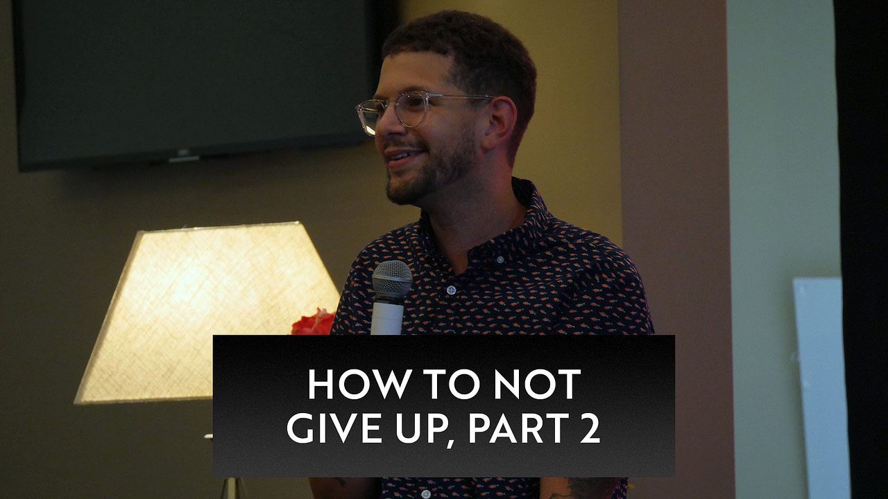 How to Not Give Up, Pt. 2: Don't Stop on Six