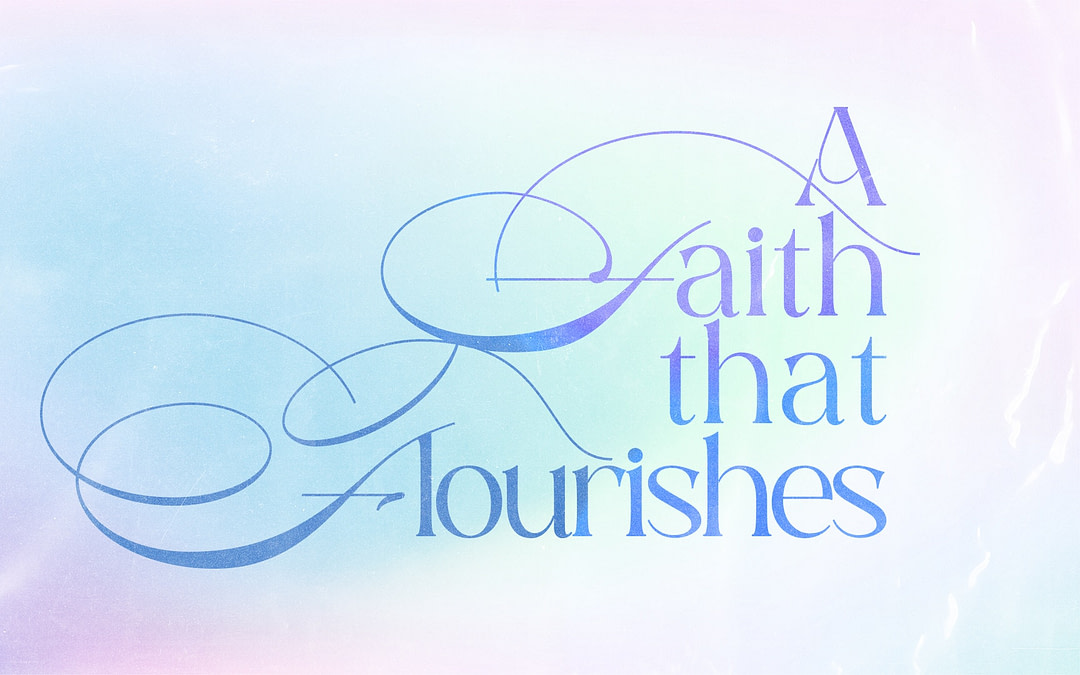 Cover image of the Local Vineyard Church message called A Faith That Flourishes.