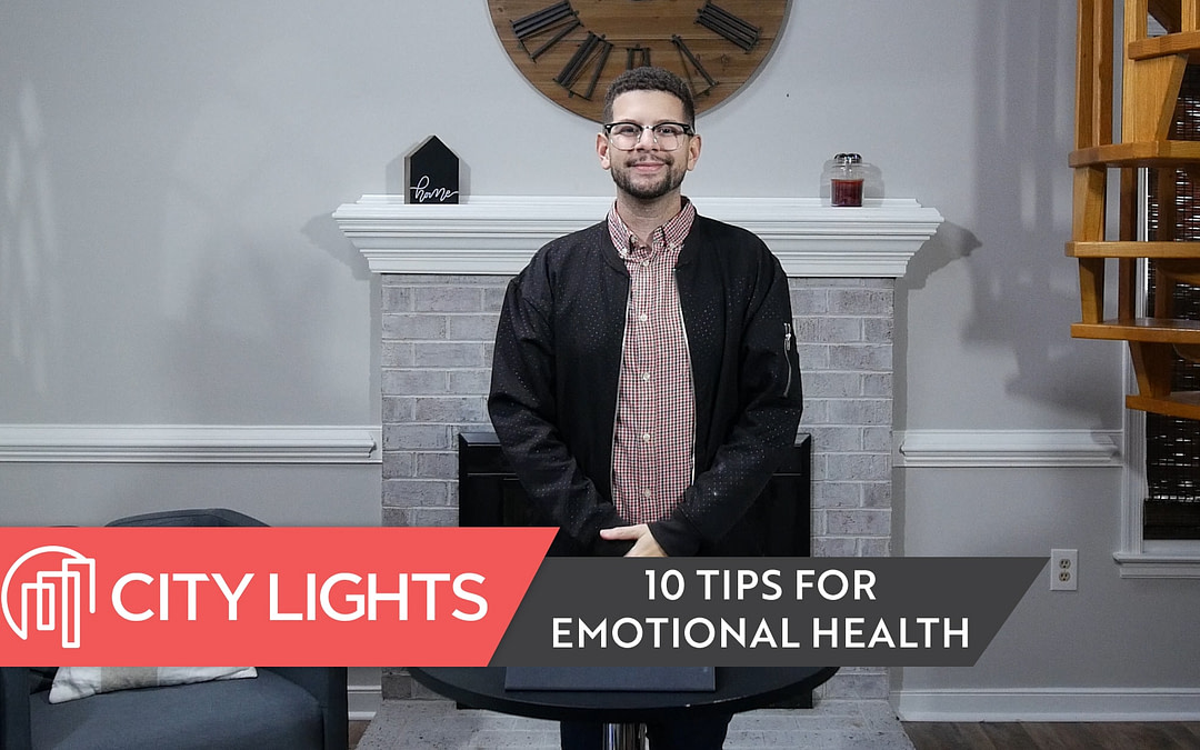 Cover image of the City Lights Church message called 10 Tips for Emotional Health.