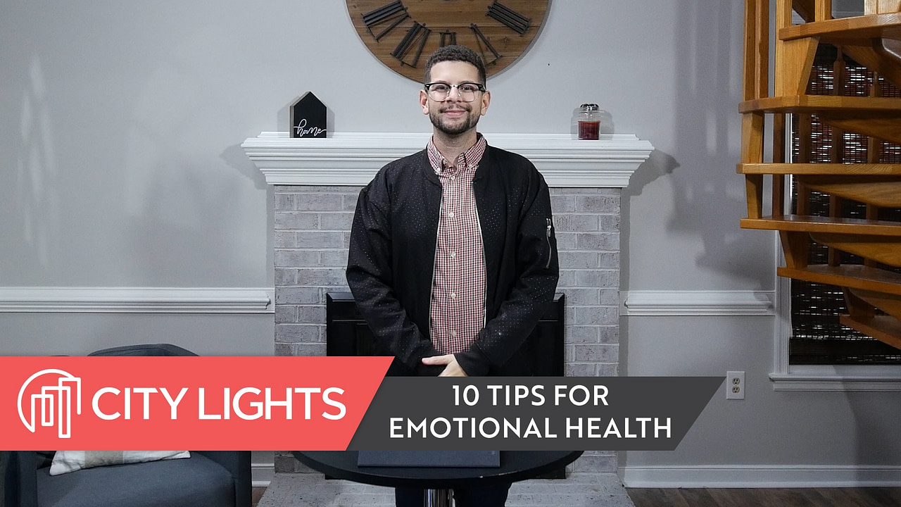 10 Tips for Emotional Health, Part 1
