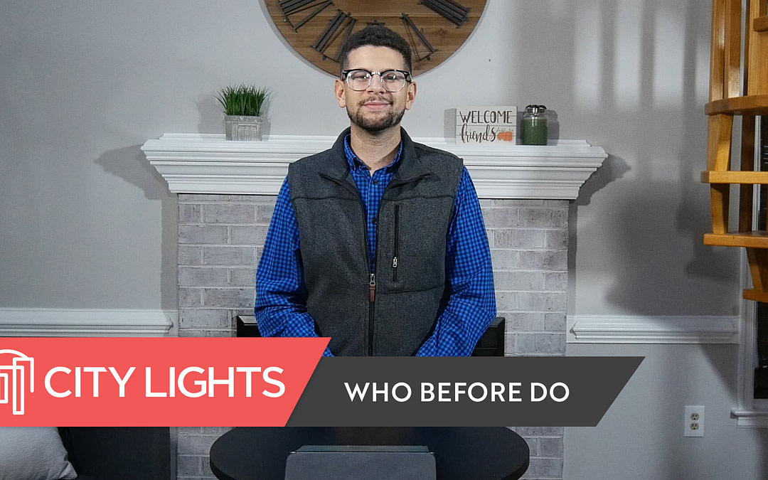 Cover image of the City Lights Church message called Who Before Do - a message about identifying what prevents us from establishing good habits.